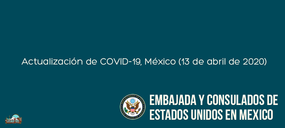 Actualización de COVID-19, México (13de abrilde 2020)